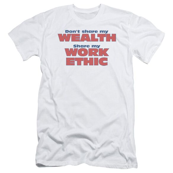 Share My Work Ethic Short Sleeve Adult T-Shirt