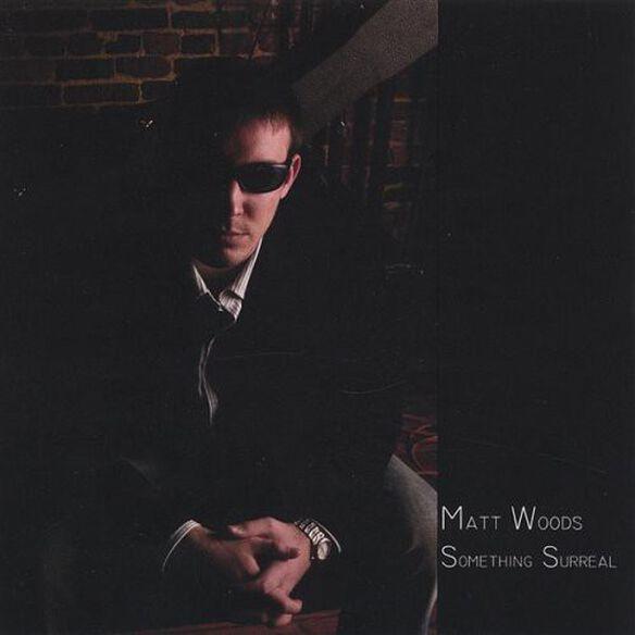 Matt Woods - Something Surreal