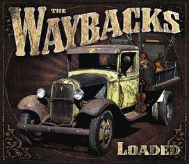 The Waybacks - Loaded