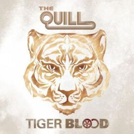 The Quill - Tiger Blood