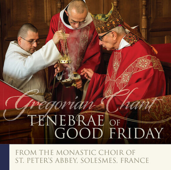 The Monks of Solesmes - Tenebrae of Good Friday