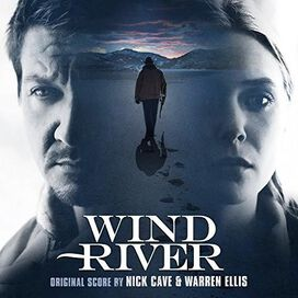 Nick Cave & Warren Ellis - Wind River [Original Score]
