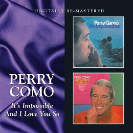 Perry Como - It's Impossible/And I Love You So