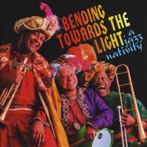 Bending Towards The Light: Jazz Nativity