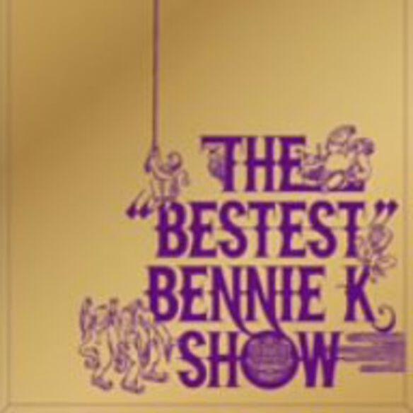 Bennie K - Bestest Bennie K Show