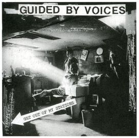 Guided by Voices - Get Out of My Stations