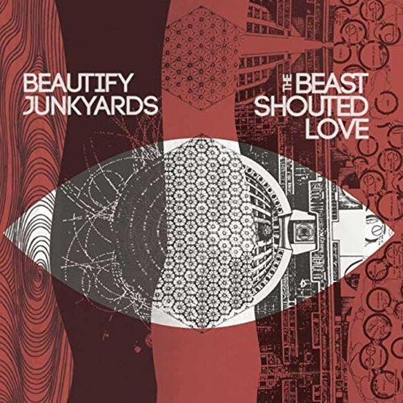 Beautify Junkyards - Beast Shouted Love