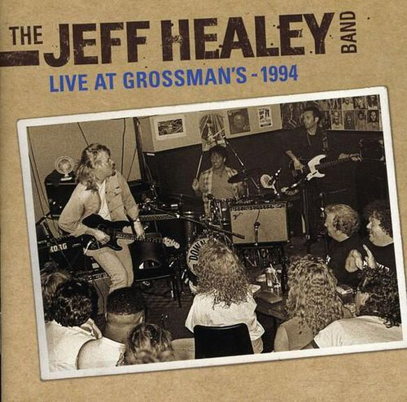 Jeff Healey - Live At Grossmans 1994