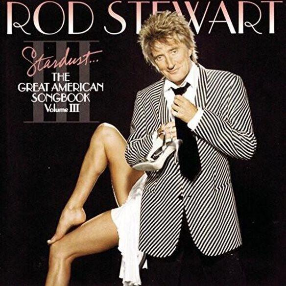 Rod Stewart - Stardust: The Great American Songbook Vol III