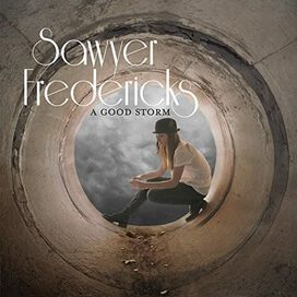 Sawyer Fredericks - Good Storm