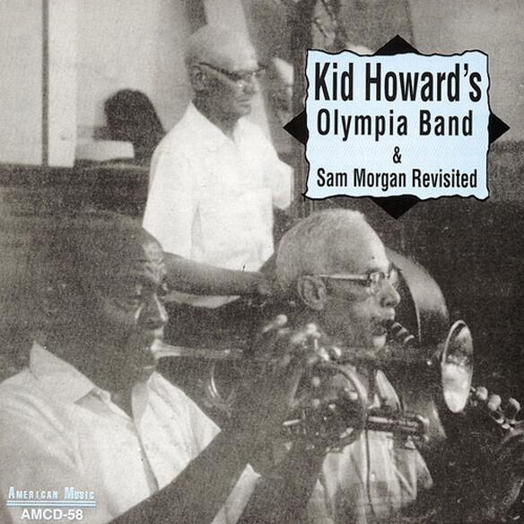 Kid Howard - Olympia Band and Sam Morgan Revisited