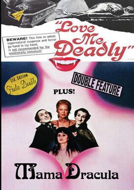 Love Me Deadly/Mama Dracula