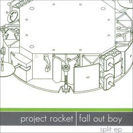 Project Rocket/Fall Out Boy - Project Rocket/Fall Out Boy [Split EP]