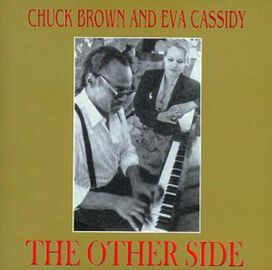 Chuck Brown & Eva Cassidy - The Other Side
