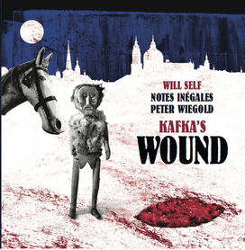 Wiegold/ Self/ Notes Inegales - Kafka's Wound