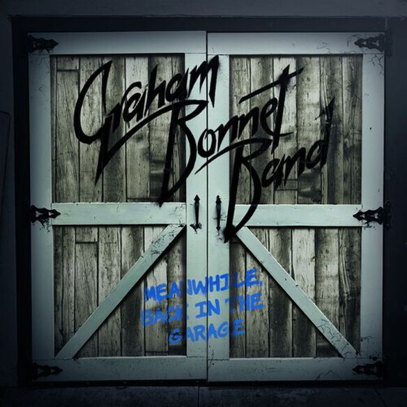 Graham Bonnet - Meanwhile Back In The Garage