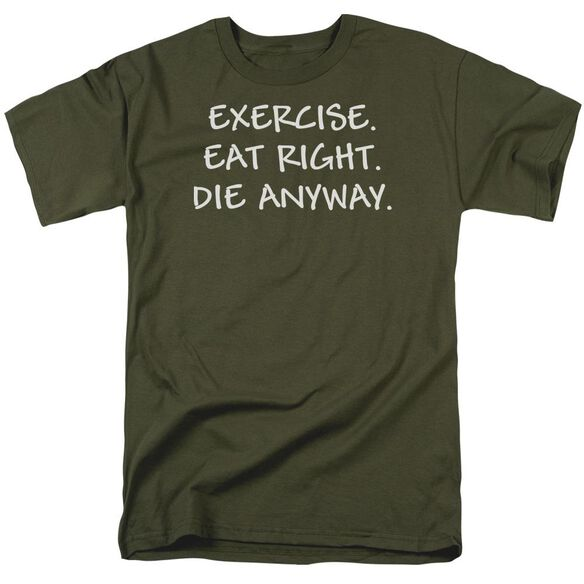 Die Anyway Short Sleeve Adult Military Green T-Shirt