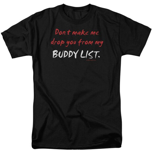 BUDDY LIST- ADULT 18/1 - BLACK T-Shirt