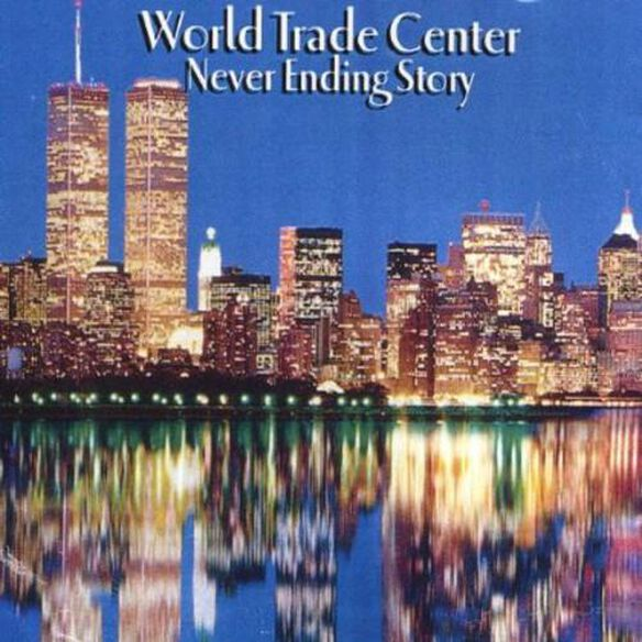 World Trade Center Never Ending Story