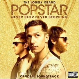 The Lonely Island - Popstar: Never Stop Never Stopping [Official Soundtrack]