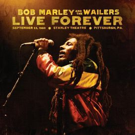 Bob Marley & the Wailers - Live Forever: The Stanley Theatre, Pittsburgh