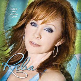 Reba McEntire - Keep on Loving You