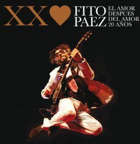 Fito P Ez - El Amor Despues Del Amor: XX Anos