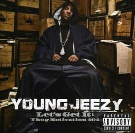 Young Jeezy - Let's Get It: Thug Motivation 101