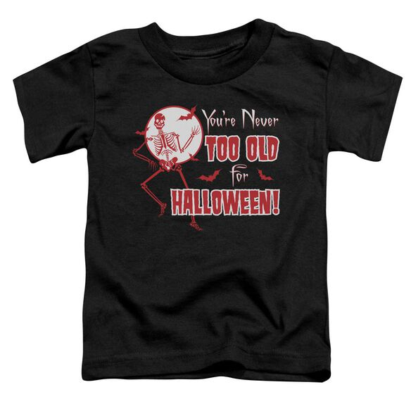 Never Too Old Short Sleeve Toddler Tee Black T-Shirt