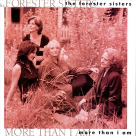 The Forester Sisters - More Than I Am