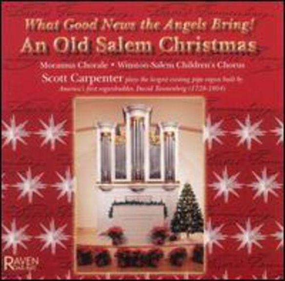 What Good News Angels Bring: Old Salem Christmas