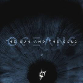 Oceans - Sun & The Cold [Digipak]