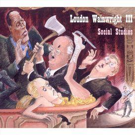 Loudon Wainwright III - Social Studies