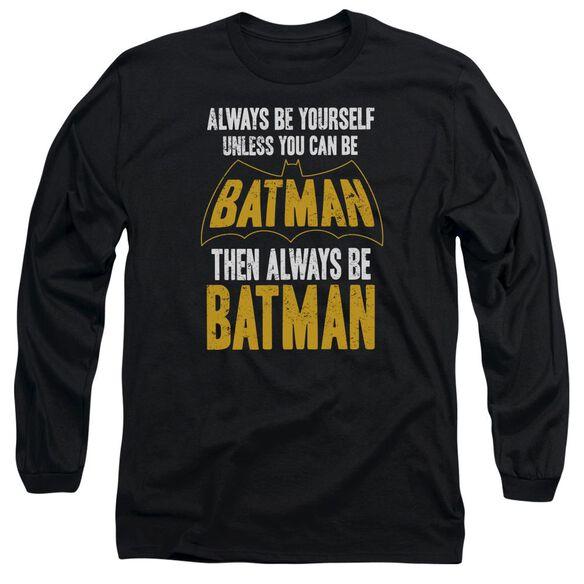 Batman Be Batman Long Sleeve Adult T-Shirt