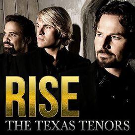 The Texas Tenors - Rise