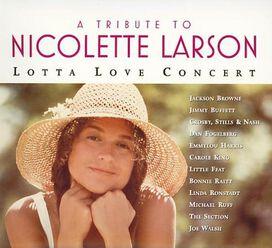 Various Artists - Tribute To Nicolette Larson: Lotta Love Concert