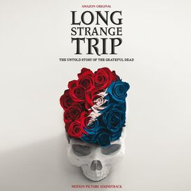 The Grateful Dead - Long Strange Trip: The Untold Story of The Grateful Dead (Motion Picture Soundtrack)