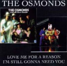 The Osmond Boys - Love Me For A Reason/I'm Still Gonna Need You