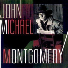 John Michael Montgomery - John Michael Montgomery