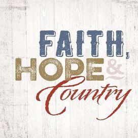 Faith Hope & Country - Faith Hope & Country