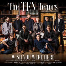 The Ten Tenors - Wish You Were Here
