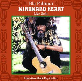 Bla Pahinui - Windward Heart: Live Solo