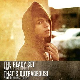 The Ready Set/That's Outrageous! - Young Forever
