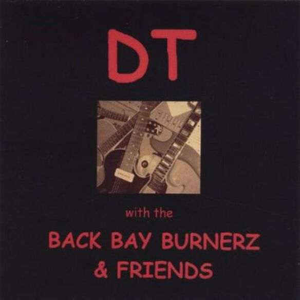 Dt With The Back Bay Burnerz & Friends