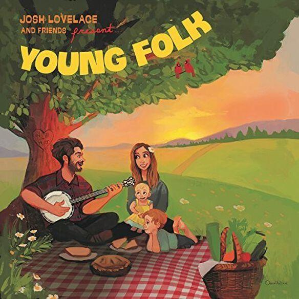 Josh Lovelace & Friends - Young Folk