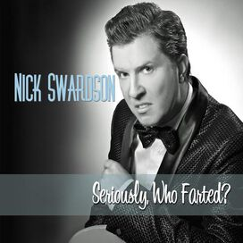 Nick Swardson - Seriously, Who Farted?