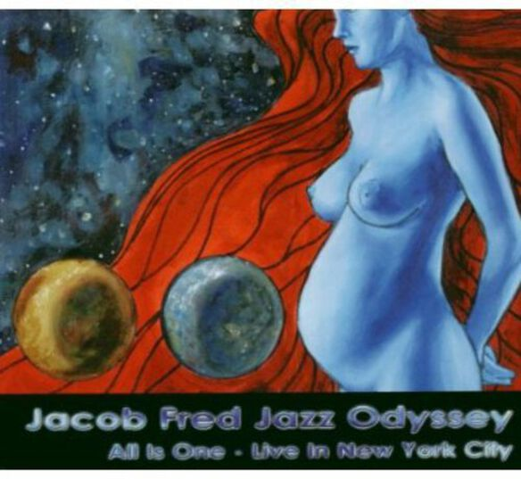 Jacob Fred Jazz Odyssey - All Is One Live in New York City
