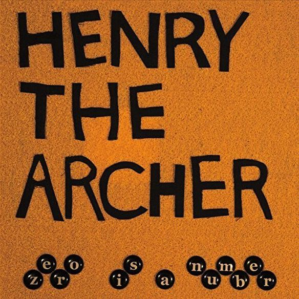 Henry the Archer - Zero Is A Number