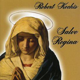 Robert Kochis - Salve Regina
