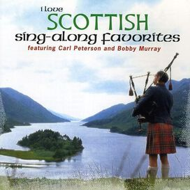 Carl Peterson & Bobby Murray - I Love Scottish Sing-A-Long Favorites